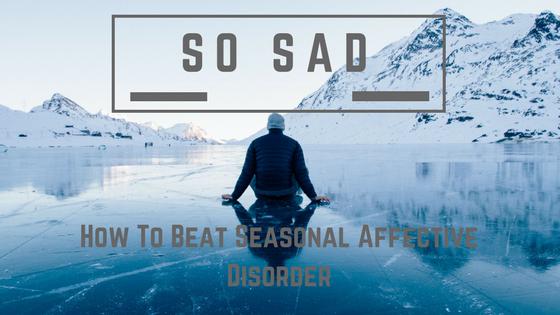 So Sad_ Seasonal Affective Disorder Cover www.parentfamilysolutions.com